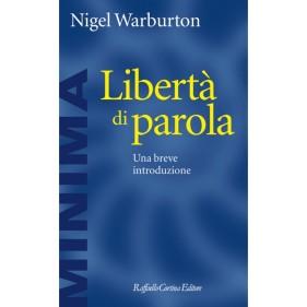 N. Warburton, Libertà di parola, edizione italiana a cura di D. Cadeddu (Cortina 2013)